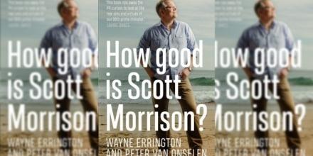 Live Episode: How good is Scott Morrison? With Peter van Onselen