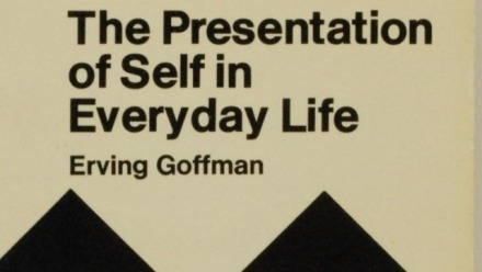 Books that Changed Humanity: Erving Goffman, The Presentation of Self in Everyday Life