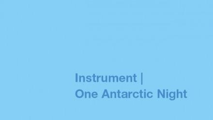 Instrument | One Antarctic Night